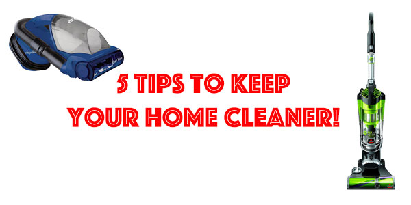 5 Tips On How To Keep Your Home Cleaner With Less Effort